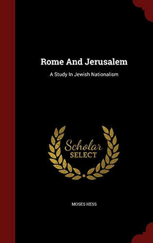 9781298620224: Rome And Jerusalem: A Study In Jewish Nationalism