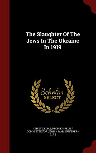 9781298621795: The Slaughter Of The Jews In The Ukraine In 1919