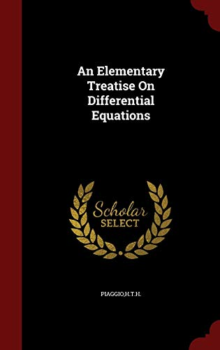 9781298629685: An Elementary Treatise On Differential Equations