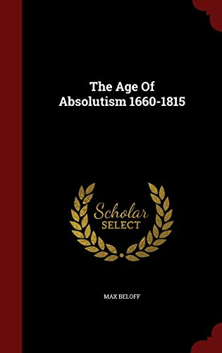 9781298630070: The Age Of Absolutism 1660-1815