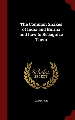 9781298631602: The Common Snakes of India and Burma and how to Recognize Them