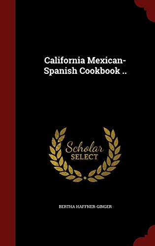 9781298634764: California Mexican-Spanish Cookbook ..