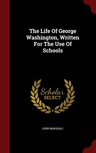 9781298636010: The Life Of George Washington, Written For The Use Of Schools