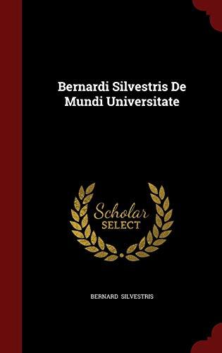 9781298637444: Bernardi Silvestris De Mundi Universitate