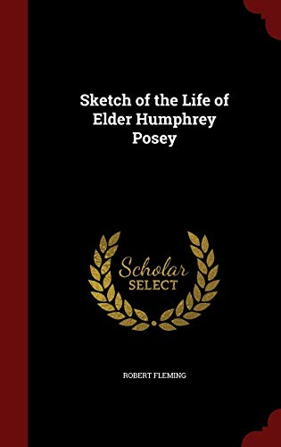 9781298640147: Sketch of the Life of Elder Humphrey Posey
