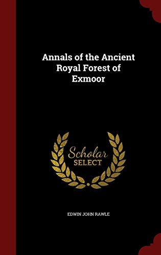 9781298641700: Annals of the Ancient Royal Forest of Exmoor