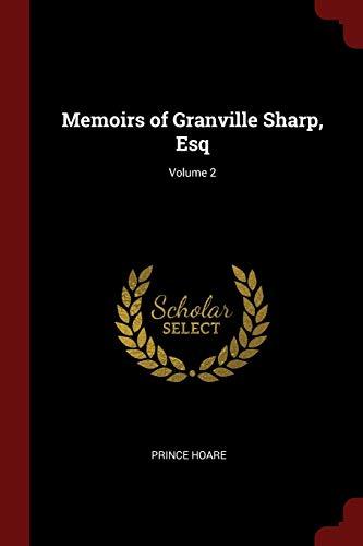 Memoirs of Granville Sharp, Esq; Volume 2: Hoare, Prince