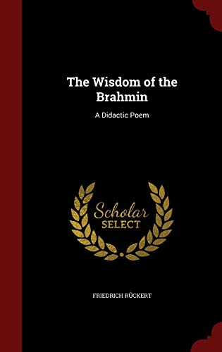 9781298649195: The Wisdom of the Brahmin: A Didactic Poem