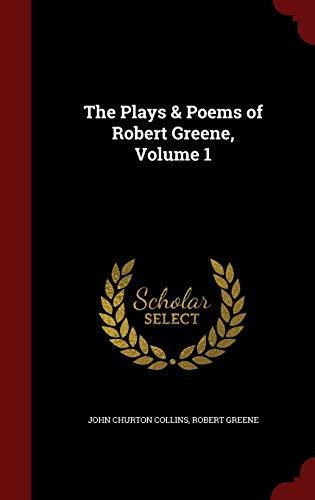 9781298659873: The Plays & Poems of Robert Greene, Volume 1