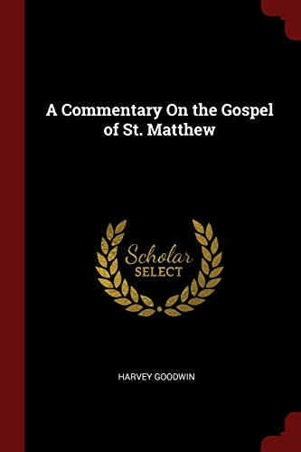 9781298669384: A Commentary On the Gospel of St. Matthew