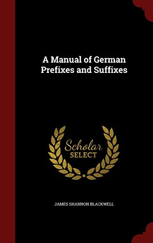 9781298678522: A Manual of German Prefixes and Suffixes