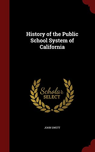 9781298681539: History of the Public School System of California