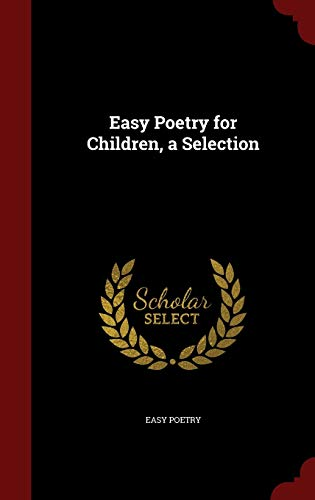 9781298683694: Easy Poetry for Children, a Selection