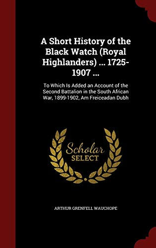 A Short History of the Black Watch: Wauchope, Arthur Grenfell