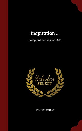 9781298708175: Inspiration ...: Bampton Lectures for 1893