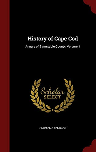 9781298708540: History of Cape Cod: Annals of Barnstable County, Volume 1