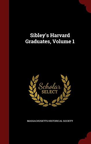 9781298714435: Sibley's Harvard Graduates, Volume 1