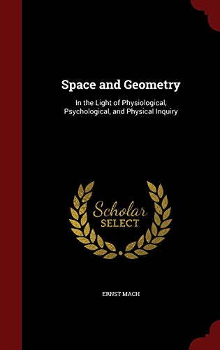 9781298719294: Space and Geometry: In the Light of Physiological, Psychological, and Physical Inquiry