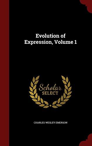 9781298730572: Evolution of Expression, Volume 1