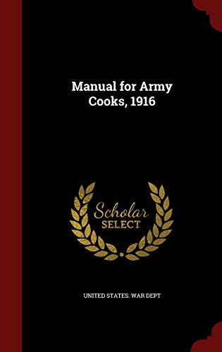 Manual for Army Cooks, 1916 (Hardback or: United States War