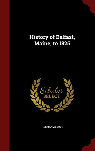 9781298744333: History of Belfast, Maine, to 1825