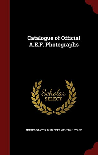 9781298760210: Catalogue of Official A.E.F. Photographs