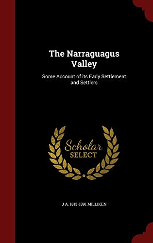 9781298760609: The Narraguagus Valley: Some Account of its Early Settlement and Settlers