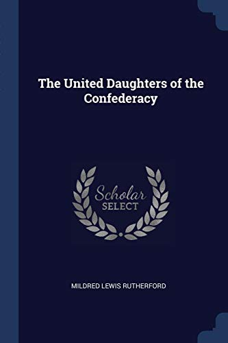 9781298772527: The United Daughters of the Confederacy