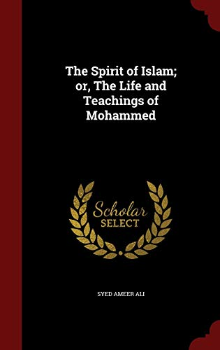 9781298772657: The Spirit of Islam; or, The Life and Teachings of Mohammed