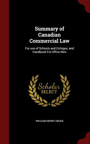 9781298773005: Summary of Canadian Commercial Law: For use of Schools and Colleges, and Handbook For Office Men