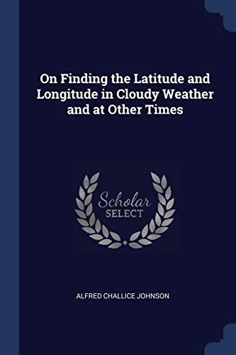 On Finding the Latitude and Longitude in: Johnson, Alfred Challice
