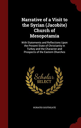 9781298790279: Narrative of a Visit to the Syrian (Jacobite) Church of Mesopotamia: With Statements and Reflections Upon the Present State of Christianity in Turkey ... and Prospects of the Eastern Churches