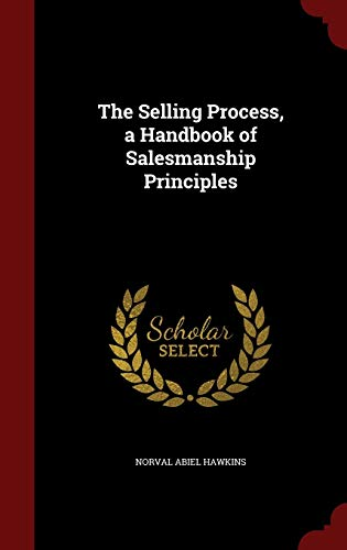 9781298804501: The Selling Process, a Handbook of Salesmanship Principles