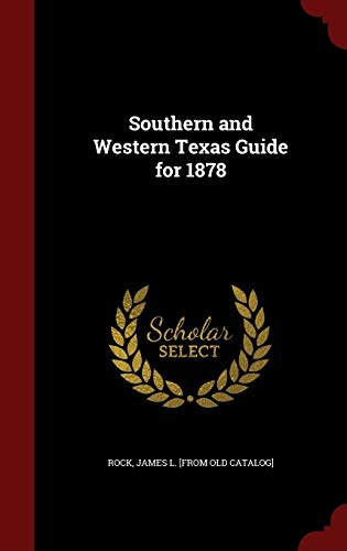 9781298818942: Southern and Western Texas Guide for 1878