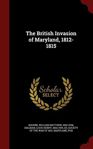 9781298820808: The British Invasion of Maryland, 1812-1815