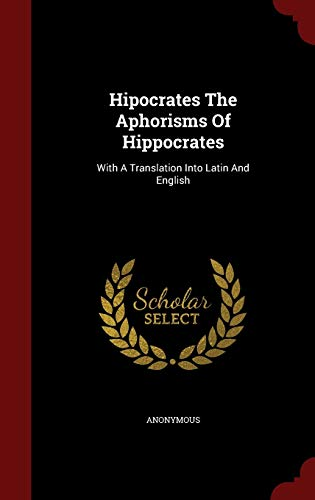 9781298821300: Hipocrates The Aphorisms Of Hippocrates: With A Translation Into Latin And English