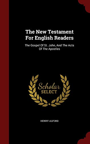 9781298823632: The New Testament For English Readers: The Gospel Of St. John, And The Acts Of The Apostles