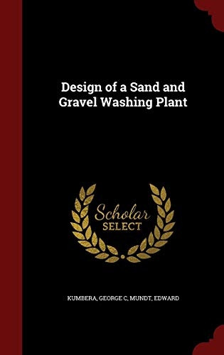 9781298825674: Design of a Sand and Gravel Washing Plant