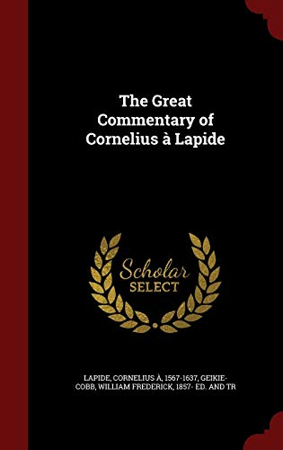 9781298828842: The Great Commentary of Cornelius à Lapide