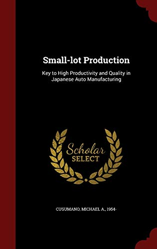 9781298833464: Small-lot Production: Key to High Productivity and Quality in Japanese Auto Manufacturing