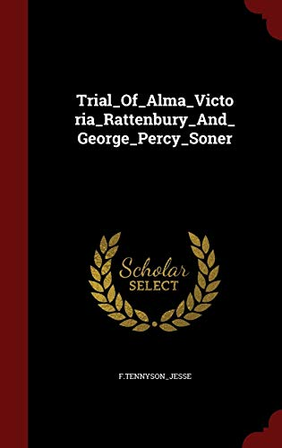 9781298836229: Trial_Of_Alma_Victoria_Rattenbury_And_George_Percy_Soner