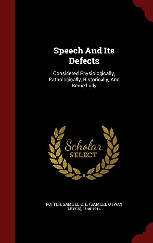 9781298840486: Speech And Its Defects: Considered Physiologically, Pathologically, Historically, And Remedially