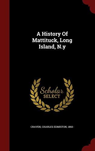 9781298842138: A History Of Mattituck, Long Island, N.y