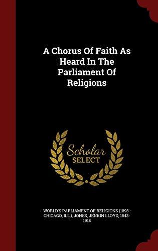 9781298842244: A Chorus Of Faith As Heard In The Parliament Of Religions