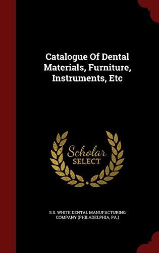 9781298842343: Catalogue of Dental Materials, Furniture, Instruments, Etc