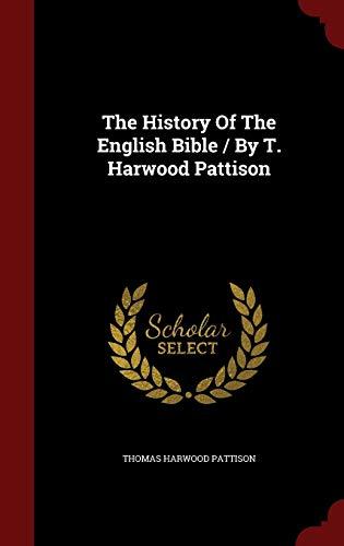 The History of the English Bible /: Thomas Harwood Pattison