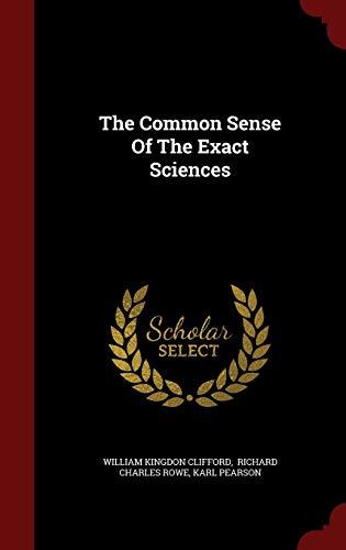 9781298862112: The Common Sense Of The Exact Sciences