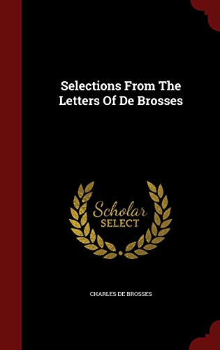 9781298863836: Selections From The Letters Of De Brosses