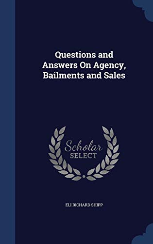 9781298866608: Questions and Answers On Agency, Bailments and Sales