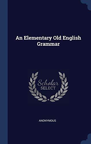9781298867216: An Elementary Old English Grammar